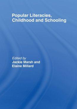 Popular Literacies, Childhood and Schooling