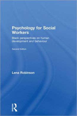 PSYCHOLOGY FOR SOCIAL WORKERS: Black Perspectives on Human Development and Behaviour