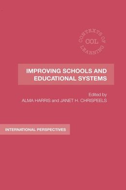 Improving Schools and Educational Systems: International Perspectives