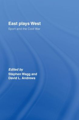 East Plays West: Sport and the Cold War