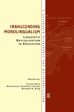 Transcending Monolingualism: Linguistic Revitalization in Education