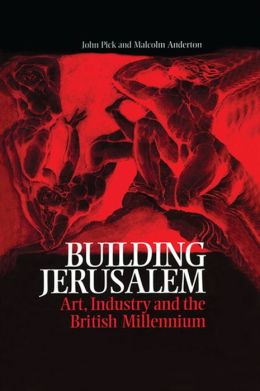 Building Jerusalem: Art, Industry and the British Millennium
