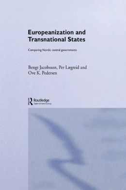 Europeanisation & the Transformation of States: Comparing Nordic Central Governments