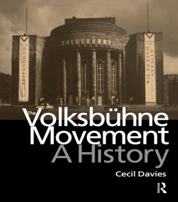 The Volksbuhne Movement: A History
