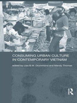 Consuming Urban Culture in Contemporary Vietnam