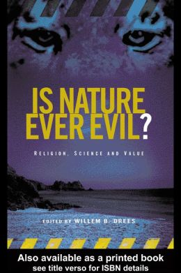 Is Nature Evil? Religion Science and Value: Religion, Science and Value
