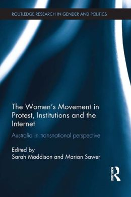 The Women's Movement in Protest, Institutions and the Internet: Australia in transnational perspective