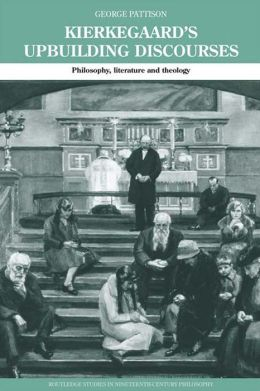 Kierkegaard's Upbuilding Discourses: Philosophy, Literature, and Theology