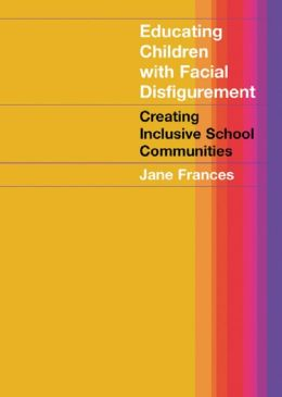 Educating Children with Facial Disfigurement: Creating Inclusive School Communities