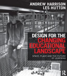 Learning Environments: Space, Place and the Future of Learning