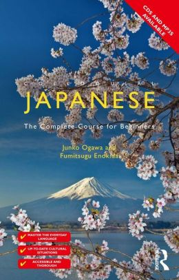 Colloquial Japanese: The Complete Course for Beginners, 3rd edition: The Complete Course for Beginners