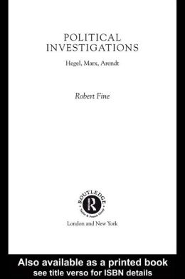 Political Investigations: Hegel, Marx and Arendt