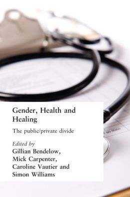 Gender, Health and Healing: The Public/Private Divide
