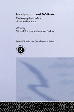 Immigration and Welfare: Challenging the Borders of the Welfare State