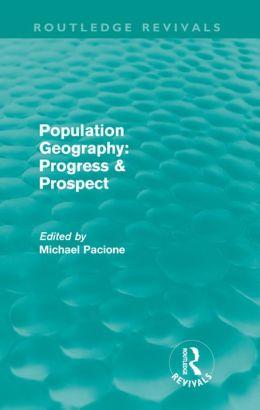 Population Geography: Progress & Prospect (Routledge Revivals)