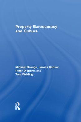 Property Bureaucracy & Culture