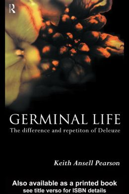 Germinal Life: The Difference and Repetition of Deleuze