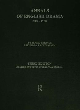 The Annals of English Drama 975-1700