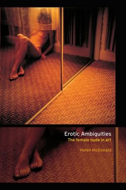 Erotic Ambiguities: The Female Nude in Art
