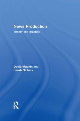 News Production: Theory and Practice