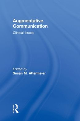 Augmentative Communication Clinical Issues