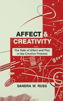 Affect and Creativity: the Role of Affect and Play in the Creative Process