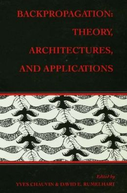 Backpropagation: Theory, Architectures, and Applications