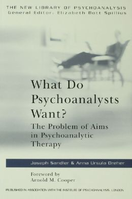What do Psychoanalysts Want?: The Problem of Aims in Psychoanalytic Therapy
