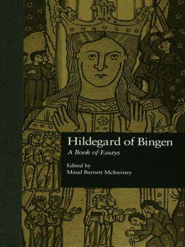Hildegard of Bingen: A Book of Essays