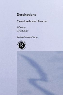 Destinations: Cultural Landscapes of Tourism