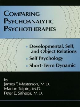 Comparing Psychoanalytic Psychotherapies: Development: Developmental Self & Object Relations Self Psychology Short Term Dynamic
