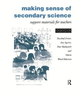 Making Sense of Secondary Science: Support Materials for Teachers: Support material for teachers