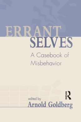 Errant Selves: A Casebook of Misbehavior