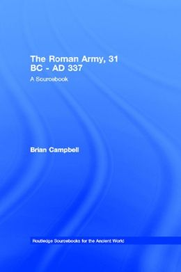 The Roman Army, 31 BC - AD 337: A Sourcebook