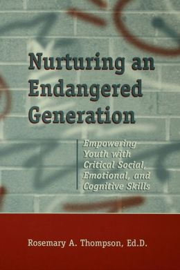Nurturing An Endangered Generation: Empowering Youth with Critical Social, Emotional, & Cognitive Skills