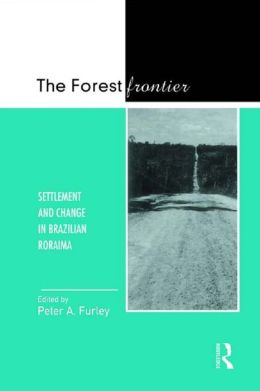 Forest Frontier: Settlement and Change in Brazilian Roraima