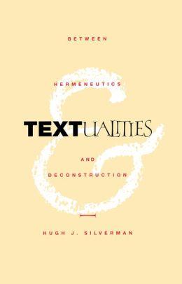 Textualities: Between Hermeneutics and Deconstruction