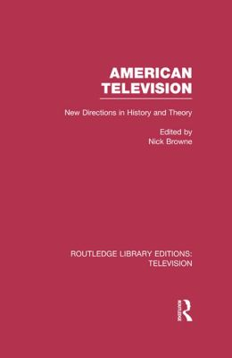 American Television: New Directions in History and Theory