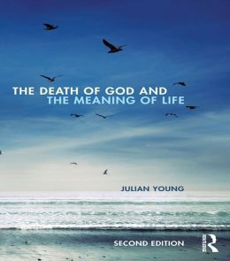 The Death of God and the Meaning of Life, second edition