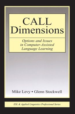 CALL Dimensions: Options and Issues in Computer-Assisted Language Learning
