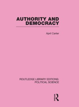 Authority and Democracy (Routledge Library Editions: Political Science Volume 5)