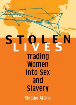 Stolen Lives: Trading Women Into Sex and Slavery