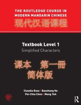 The Routledge Course in Modern Mandarin Chinese Textbook Level 1 Simplified Characters: Textbook Level 1, Simplified Characters