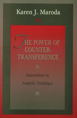 The Power of Countertransference: Innovations in Analytic Technique