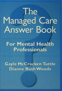 The Managed Care Answer Book