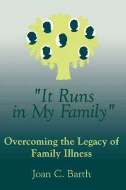 It Runs In My Family: Illness As A Family Legacy