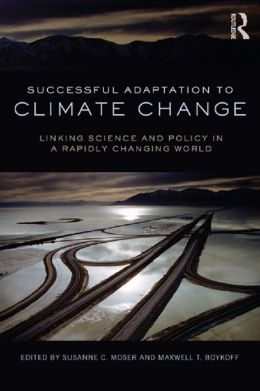 Successful Adaptation to Climate Change: Linking Science and Policy in a Rapidly Changing World