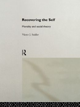 Recovering the Self: Morality and Social Theory