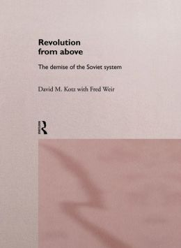 Revolution From Above: The Demise of the Soviet System