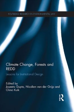 Climate Change, Forests and REDD: Lessons for Institutional Design